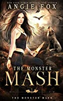 The Monster MASH: A dead funny romantic comedy (The Monster MASH Trilogy)