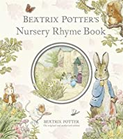 Beatrix Potter's Nursery Rhyme Book R/I (Peter Rabbit)
