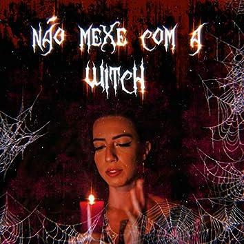 Não Mexe Com a Witch
