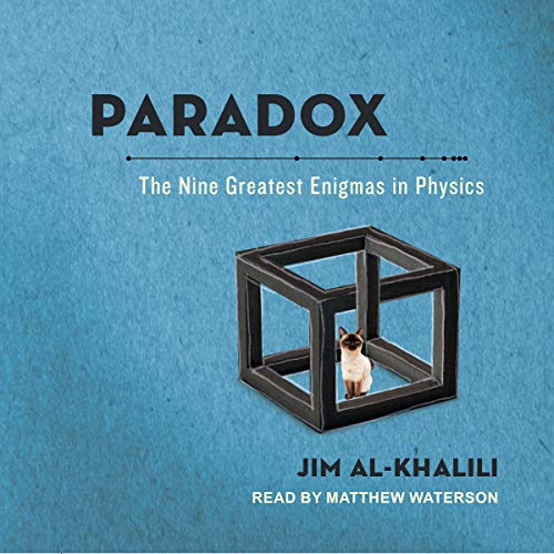 Paradox     The Nine Greatest Enigmas in Physics              By:                                                                                                                                 Jim Al-Khalili                               Narrated by:                                                                                                                                 Matthew Waterson                      Length: 6 hrs and 54 mins     5 ratings     Overall 4.6