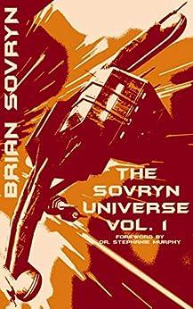 The Sovryn Universe, Vol. 1 by [Brian Sovryn, Ellen Stallone, Stephanie Murphy]
