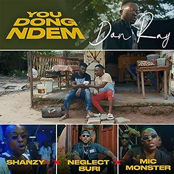You Dong Ndem (feat. Shanzy, Neglect Buri & Mic Monsta)