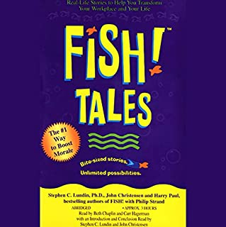 Fish! Tales     Real-Life Stories to Help You Transform Your Workplace and Your Life              By:                                                                                                                                 Stephen C. Lundin Ph.D.,                                                                                        John Christensen,                                                                                        Harry Paul,                   and others                          Narrated by:                                                                                                                                 Beth Chaplin,                                                                                        Carr Hagerman                      Length: 3 hrs and 1 min     38 ratings     Overall 4.1