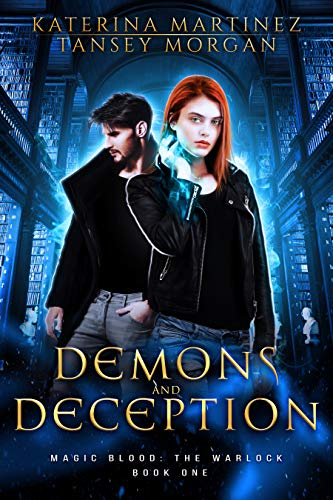 Demons and Deception: An Urban Fantasy Novel (Magic Blood: The ...