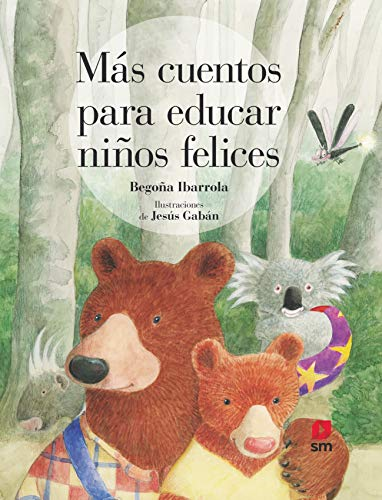 Más cuentos para educar niños felices: 0 (Cuentos para sentir)