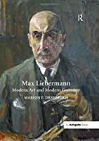 Max Liebermann: Modern Art and Modern Germany