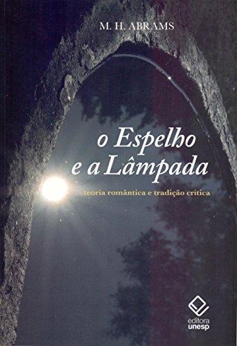 O espelhe e a lâmpada: Teoria romântica e tradição crítica