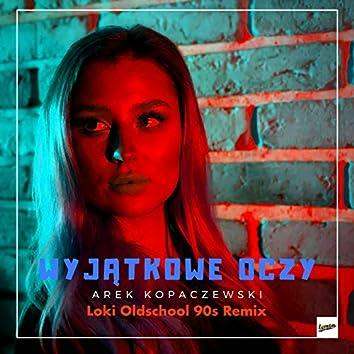 Wyjątkowe oczy (Loki Oldschool 90s Remix)