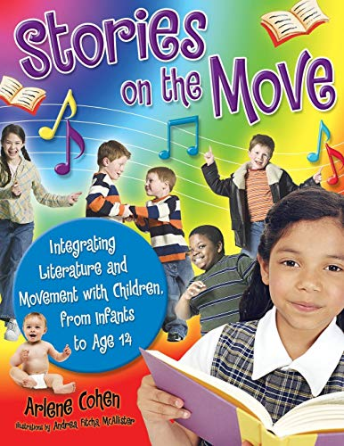 Download Stories on the Move: Integrating Literature and Movement With Children, from Infants to Age 14 1591584183