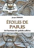 Étoiles de Paris - De l'ésotérisme des symboles stellaires