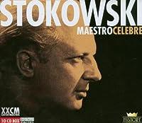 Stokowski: Maestro Celebre