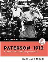 Paterson, 1913: A Labor Strike in the Progressive Era (Flashpoints)