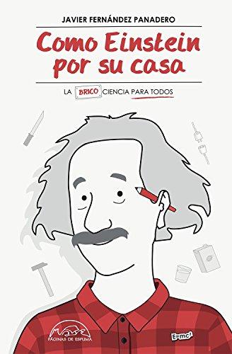 Como Einstein por su casa: La Ciencia para Todos: 248 (Voces / Ensayo)