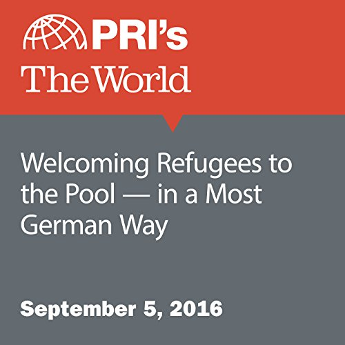 Welcoming Refugees to the Pool - in a Most German Way audiobook cover art