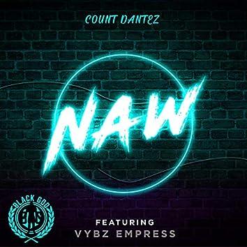 NAW (feat. Vybz Empress)