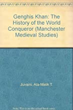 Genghis Khan: The History of the World Conqueror (Manchester Medieval Studies) by Ata-Malik T. Juvaini (1997-06-19)