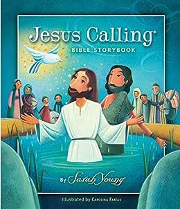 Jesus Calling Bible Storybook (Jesus Calling®) by [Sarah Young, Antonia Woodard]