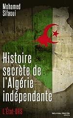 Histoire secrète de l'Algérie indépendante - L'Etat DRS de Mohamed Sifaoui