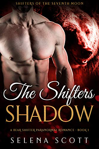 The Shifter's Shadow: A Bear Shifter Paranormal Romance (Shifters Of The Seventh Moon Book 1)