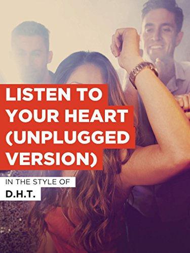 Listen To Your Heart (Unplugged Version) im Stil von