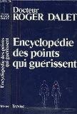 Encyclopédie des points qui guérissent - Éditions de Trévise - 01/01/1981