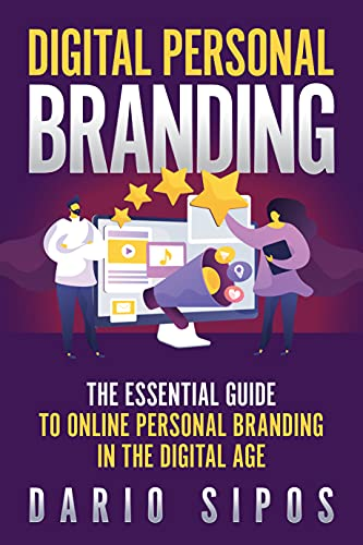 Digital Personal Branding: The Essential Guide to Online Personal Branding in the Digital Age (English Edition)
