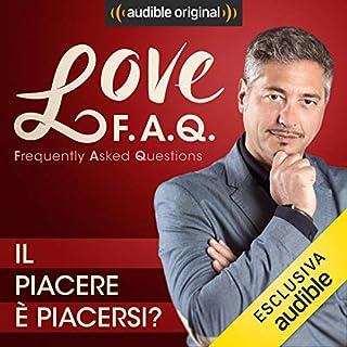 Il piacere è piacersi?     Love F.A.Q. con Marco Rossi              Di:                                                                                                                                 Marco Rossi                               Letto da:                                                                                                                                 Marco Rossi                      Durata:  14 min     8 recensioni     Totali 4,8