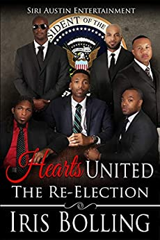 Hearts United - The Re-Election (The Heart Book 9) by [Iris  Bolling]