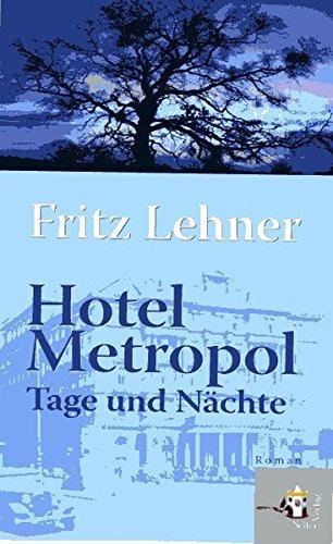 Hotel Metropol. Tage und Nächte