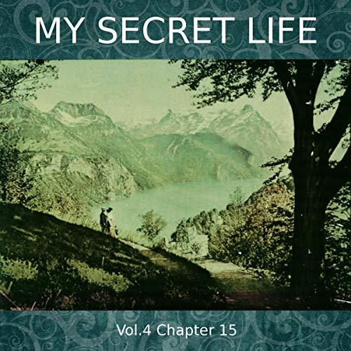My Secret Life. Volume Four Chapter Fifteen Titelbild