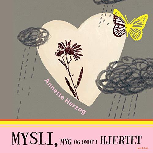 Mysli, myg og ondt i hjertet Titelbild
