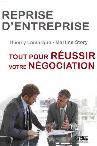 Reprise D Entreprise Tout Pour Reussir Votre Negociation Ebook Lamarque Thierry Story Martine Amazon Fr