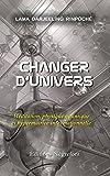 Changer d'univers - Méditation, physique quantique et hypermatrice informationnelle - Format Kindle - 7,03 €