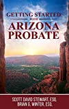 Getting Started with Arizona Probate (English Edition)