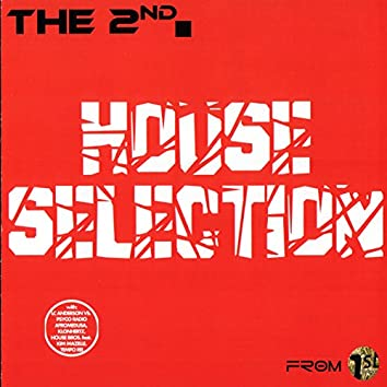 The 2nd House Selection