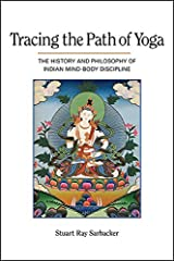 Tracing the Path of Yoga: The History and Philosophy of Indian Mind-Body Discipline Kindle Edition