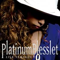 PLATINUM BLESSLET by LISA YAMAGUCHI (2007-12-05)