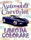 ✌ Automobili Chevrolet ✎ Auto Libro da Colorare ✎ Libro da Colorare 4 anni ✍ Libro da Colorare 4 anni: ✎ Cars Chevrolet ... Volume 1 (Auto Chevrolet: Album da Colorare)