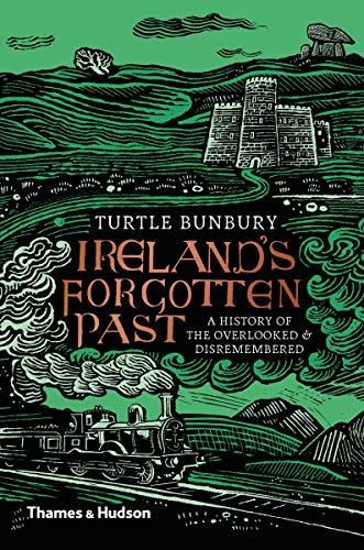 Ireland's Forgotten Past: A History of the Overlooked and Dis