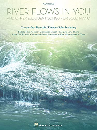 River Flows In You And Other Eloquent Songs -For Solo Piano-: Noten, Sammelband für Klavier
