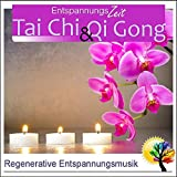 Tai Chi & Qi Gong, Regenerative Entspannungsmusik