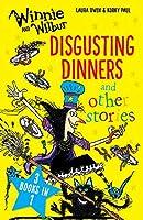 Winnie and Wilbur: Disgusting Dinners and other stories (Winnie & Wilbur)