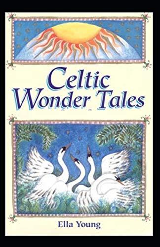 Celtic Wonder Tales:( illustrated Edtion )