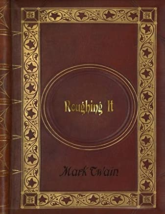 Mark Twain - Roughing It