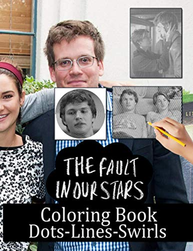 The Fault In Our Stars Dots Lines Swirls Coloring Book: Stunning The Fault In Our Stars Diagonal-Dots-Swirls Activity Books For Adults Unofficial