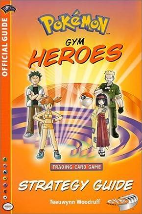 Pokemon: Gym Heroes Strategy Guide (Pokemon (Wizards of the Coast)) by Woodruff (1-Apr-2001) Mass Market Paperback