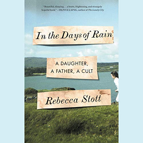 In the Days of Rain     A Daughter, a Father, a Cult              By:                                                                                                                                 Rebecca Stott                               Narrated by:                                                                                                                                 Rebecca Stott                      Length: 9 hrs and 17 mins     21 ratings     Overall 4.0