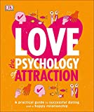 Image of Love: The Psychology of Attraction: A Practical Guide to Successful Dating and a Happy Relationship