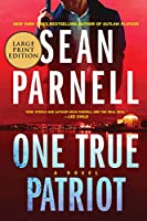 One True Patriot: A Novel (Eric Steele, 3)