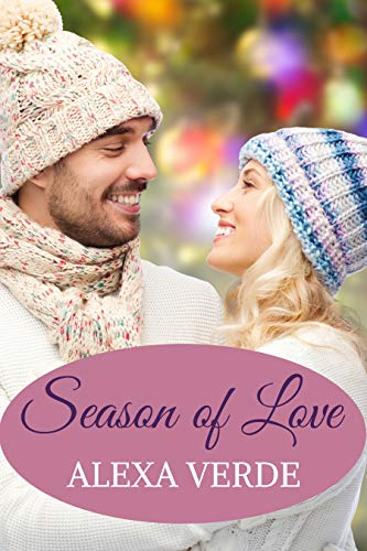 Season of Love: Faith-filled, sweet, heartwarming, clean small-town romance (Rios Azules Romances: the Macalisters Book 2) by [Alexa Verde]